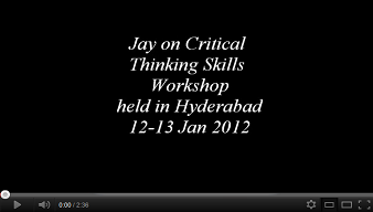 Jay on Critical Thinking Skills Workshop held in Hyderabad on 12-13 Jan 2011