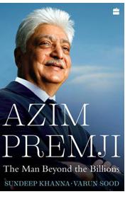 Azim Premji – The Man Beyond the Billions