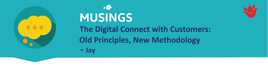 The Digital Connect with Customers: Old Principles, New Methodology